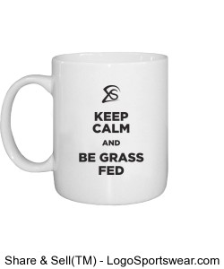 Keep Calm and Be Grass Fed Design Zoom